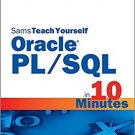 Ebook 978-0672328664 Sams Teach Yourself Oracle PL/SQL in 10 Minutes