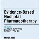 Ebook 978-1455739110 Evidence-Based Neonatal Pharmacotherapy, An Issue of Clinics in Perinatology