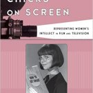 Ebook 978-1442275621 Smart Chicks on Screen: Representing Women's Intellect in Film and Televisio