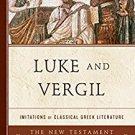 Ebook 978-1442230545 Luke and Vergil: Imitations of Classical Greek Literature (The New Testament
