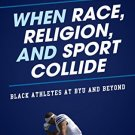Ebook 978-1442217881 When Race, Religion, and Sport Collide: Black Athletes at BYU and Beyond (Pe