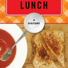 Ebook 978-1442227460 Lunch: A History (The Meals Series)