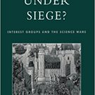 Ebook 978-0847698004 Science Under Siege?: Interest Groups and the Science Wars