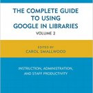 Ebook 978-1442247871 The Complete Guide to Using Google in Libraries: Research, User Applications