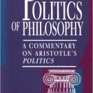 Ebook 978-0847682058 The Politics of Philosophy: A Commentary on Aristotle's Politics