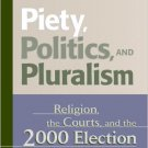 Ebook 978-0742515154 Piety, Politics, and Pluralism: Religion, the Courts, and the 2000 Election