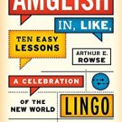 Ebook 978-1442211674 Amglish, in Like, Ten Easy Lessons: A Celebration of the New World Lingo