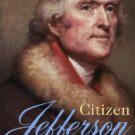 Ebook 978-0945612353 Citizen Jefferson: The Wit and Wisdom of an American Sage