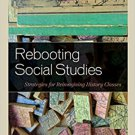 Ebook 978-1475828764 Rebooting Social Studies: Strategies for Reimagining History Classes