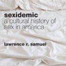 Ebook 978-1442220409 Sexidemic: A Cultural History of Sex in America