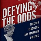 Ebook 978-1442273474 Defying the Odds: The 2016 Elections and American Politics