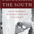Ebook 978-1442232792 Whitewashing the South: White Memories of Segregation and Civil Rights (Pers