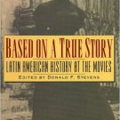Ebook 978-0842025829 Based on a True Story: Latin American History at the Movies (Latin American