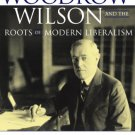 Ebook 978-0742515161 Woodrow Wilson and the Roots of Modern Liberalism (American Intellectual Cul