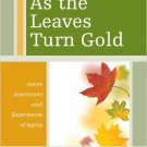Ebook 978-1442209114 As the Leaves Turn Gold: Asian Americans and Experiences of Aging (Diversity