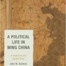 Ebook 978-1442223776 A Political Life in Ming China: A Grand Secretary and His Times