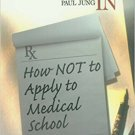 Ebook 978-0761917571 Getting In: How Not To Apply to Medical School (Medical Student Survival Ser