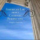 Ebook 978-0810889170 American Law from a Catholic Perspective: Through a Clearer Lens (Catholic S
