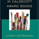 Ebook 978-1442239227 Reading the Art in Caldecott Award Books: A Guide to the Illustrations