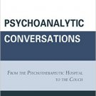 Ebook 978-1442238343 Psychoanalytic Conversations: From the Psychotherapeutic Hospital to the Cou