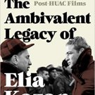 Ebook 978-1442271678 The Ambivalent Legacy of Elia Kazan: The Politics of the Post-HUAC Films (Fi