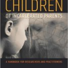 Ebook 978-0877667681 Children of Incarcerated Parents: A Handbook of Researchers and Practitioner