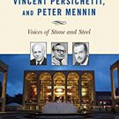 Ebook 978-0810857483 The Music of William Schuman, Vincent Persichetti, and Peter Mennin: Voices