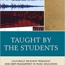 Ebook 978-1475813395 Taught by the Students: Culturally Relevant Pedagogy and Deep Engagement in