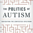 Ebook 978-1442249608 The Politics of Autism: Navigating The Contested Spectrum