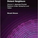 Ebook 978-0765605870 Japanese-Russian Relations Under Gorbachev and Yeltsin: 2 (Distant Neighbors