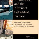 Ebook 978-1442210998 America's Urban Crisis and the Advent of Color-Blind Politics: Education, In