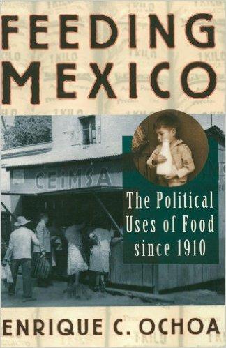 Ebook 978-0842028127 Feeding Mexico: The Political Uses of Food since 1910 (Latin American Silhou