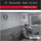 Ebook 978-0742556997 Vietnam If Kennedy Had Lived : Virtual JFK