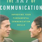 Ebook 978-1442266223 The Art of Communication: Improving Your Fundamental Communication Skills
