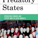 Ebook 978-0742536869 Predatory States: Operation Condor and Covert War in Latin America