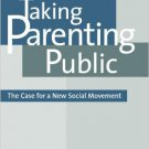 Ebook 978-0742521117 Taking Parenting Public: The Case for a New Social Movement