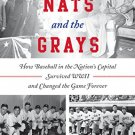 Ebook 978-1442245747 The Nats and the Grays: How Baseball in the Nation's Capital Survived WWII a