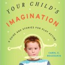 Ebook 978-1442212879 Encouraging Your Child's Imagination: A Guide and Stories for Play Acting