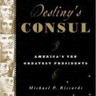 Ebook 978-1442216242 Destiny's Consul: America's Greatest Presidents