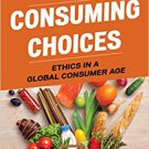 Ebook 978-1442275461 Consuming Choices: Ethics in a Global Consumer Age
