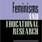 Ebook 978-1475805260 Feminisms and Educational Research (Philosophy, Theory, and Educational Rese