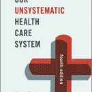 Ebook 978-1442248465 Our Unsystematic Health Care System