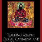 Ebook 978-0742510401 Teaching against Global Capitalism and the New Imperialism: A Critical Pedag