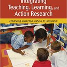 Ebook 978-1412939751 Integrating Teaching, Learning, and Action Research: Enhancing Instruction i