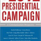 Ebook 978-1442216747 The 2012 Presidential Campaign: A Communication Perspective (Communication,
