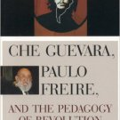 Ebook 978-0847695324 Che Guevara, Paulo Freire, and the Pedagogy of Revolution (Culture and Educa