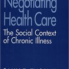 Ebook 978-0803949188 Negotiating Health Care: The Social Context of Chronic Illness