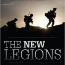 Ebook 978-1442213777 The New Legions: American Strategy and the Responsibility of Power
