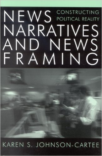 Ebook 978-0742536623 News Narratives and News Framing: Constructing Political Reality (Communicat