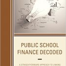 Ebook 978-1475827682 Public School Finance Decoded: A Straightforward Approach to Linking the Bud